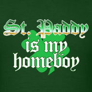 Design ~ Funny St Patricks Day T-Shirt, St Paddy is my Homeboy