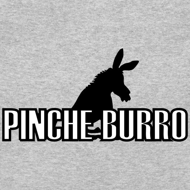 "Pinche Burro ""F**KING DONKEY"""