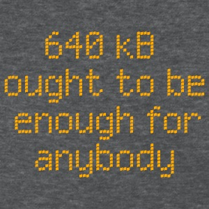 Deep heather 640 kB enough for anybody Women's T-Shirts - Women's T-Shirt