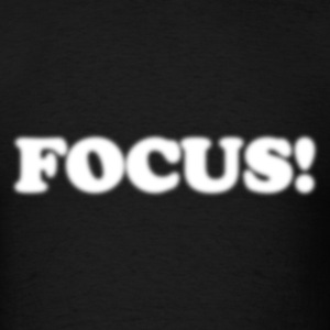 Focus! - Men's T-Shirt