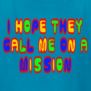 Classic pink I Hope they Call Me On A Mission Kids' Shirts - Kids' T-Shirt