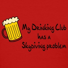 Red My Drinking Club Has A Skydiving Problem Women's T-Shirts