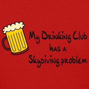 Red My Drinking Club Has A Skydiving Problem Women's T-Shirts - Women's T-Shirt