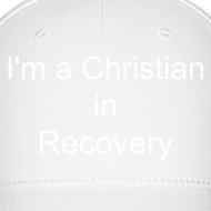 Design ~ I'm a Christian in Recovery Hat