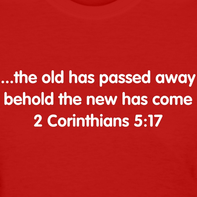 2 Corinthians 5:17 T-Shirt Women's Regular