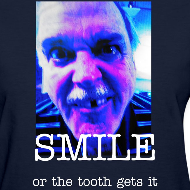 Smile - or the tooth gets it