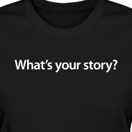 Design ~ Ladies What's your story/ Smith Logo on back