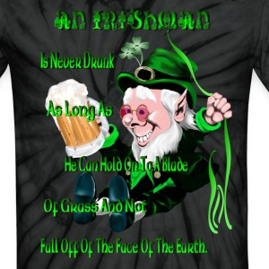 An Irishman Is Never Drunk! - Unisex Tie Dye T-Shirt