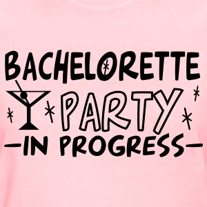 Pink bachelorette party in progress Women's T-Shirts - Women's T-Shirt