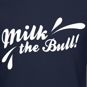 Milk the Bull! - Crewneck Sweatshirt