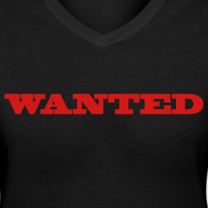 Black wanted in a cool poster font Women's T-Shirts - Women's V-Neck T-Shirt