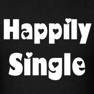 Design ~ Happily Single Tee