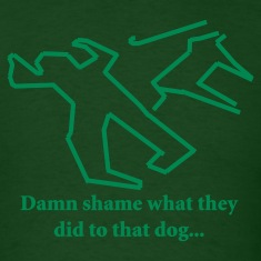 Forest green Damn shame what they did to that dog... T-Shirts