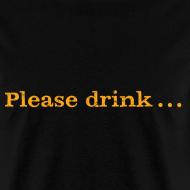 Design ~ Men's F/B: Please drink.... (black)