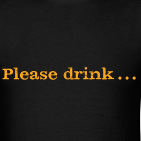 Design ~ Men's F/B: Please drink.... (black)