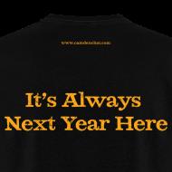 Design ~ Men's F/B: CC/Always Next Year Here (black)