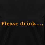 Design ~ Women's F/B: Please drink.... (black)