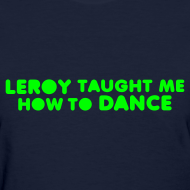 Design ~ DANCE WITH LEROY