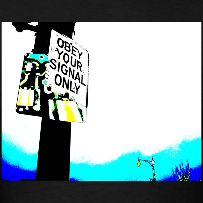 Obey your signal only