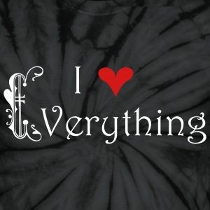 I Love Everything - Unisex Tie Dye T-Shirt