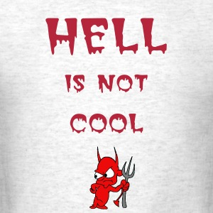 Hell Is Not Cool - Men's T-Shirt