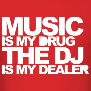 Red Music Is My Drug V3 T-Shirts - Men's T-Shirt