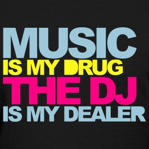 Black Music Is My Drug V4 Women's T-Shirts - Women's T-Shirt