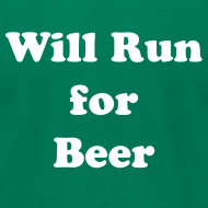 Design ~ Will Run For Beer
