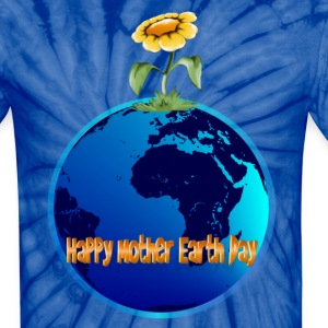 Happy Mother Earth Day - Unisex Tie Dye T-Shirt
