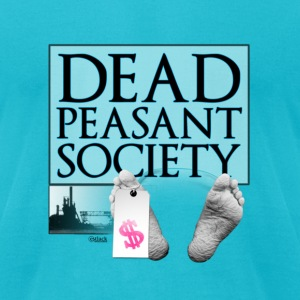 DEAD PEASANT SOCIETY - Men's T-Shirt by American Apparel