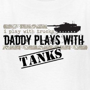 White I Play With Trucks, Daddy Plays With Tanks Kids' Shirts - Kids' T-Shirt