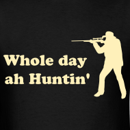 Design ~ Whole day ah Huntin' - IZATRINI.com
