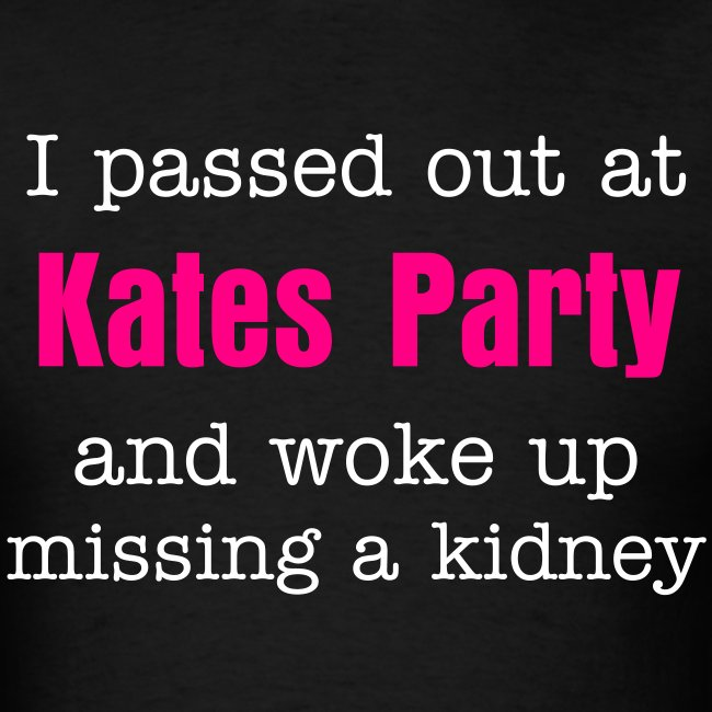 I passed out at Kates Party and woke up missing a kidney