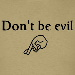Khaki don't be evil T-Shirts - Men's T-Shirt
