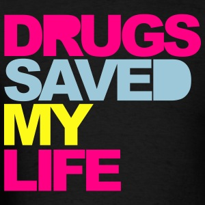 Black Drugs Saved My Life V2 T-Shirts - Men's T-Shirt