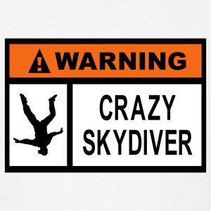 White Warning Crazy Skydiver T-Shirts - Men's T-Shirt