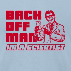 Back Off Man, I'm A Scientist! - Men's T-Shirt by American Apparel