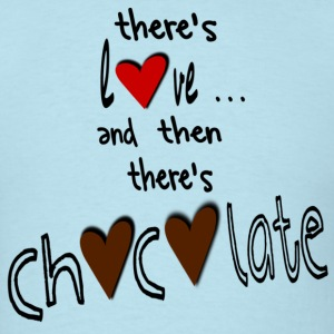 Sky blue There's Love . . . And Then There's Chocolate, DIGITAL DIRECT PRINT T-Shirts - Men's T-Shirt