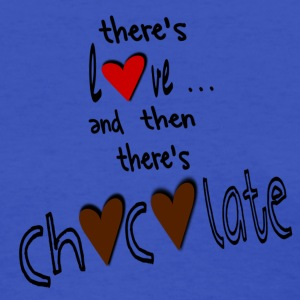 Light blue There's Love . . . And Then There's Chocolate, DIGITAL DIRECT PRINT Women's T-Shirts - Women's T-Shirt