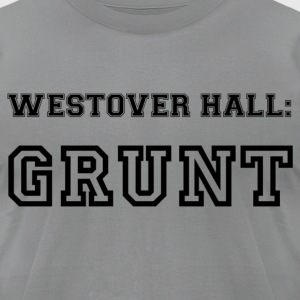 Westover Hall: Grunt - Men's T-Shirt by American Apparel