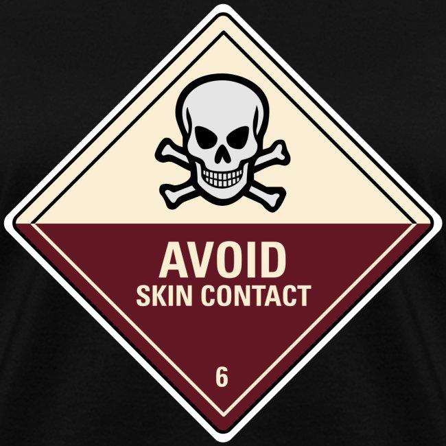 Avoid Skin Contact