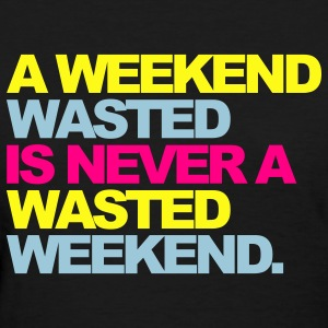 Black A Weekend Wasted 2 Women's T-Shirts - Women's T-Shirt