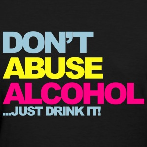 Black Dont Abuse Alcohol 2 Women's T-Shirts - Women's T-Shirt