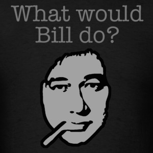 What Would Bill Do? - Men's T-Shirt