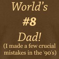 Design ~ World's #8 Dad