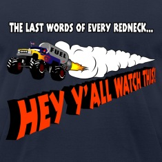 Navy Last Words Of Every Redneck T-Shirts