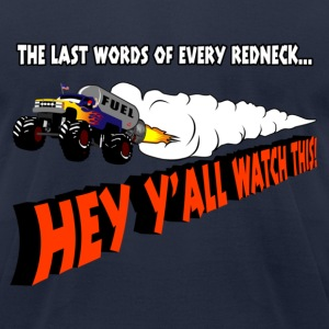 Navy Last Words Of Every Redneck T-Shirts - Men's T-Shirt by American Apparel