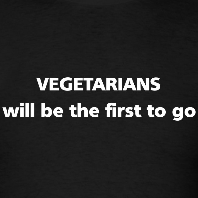 MENS SIMPLE: Vegetarians will be the first to go