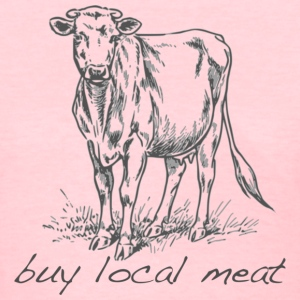 Women's Standard Weight T-Shirt with Buy Local Meat Cow logo! - Women's T-Shirt