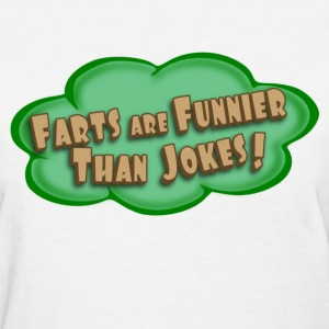 Farts are Funnier Than Jokes - Women's T-Shirt